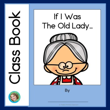 There was an Old Lady class book: If I Was The Old Lady...
