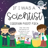 Science Jobs // If I Was A Scientist Poster Pack