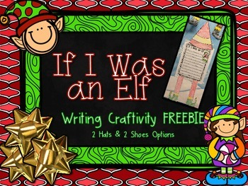 If I Was an Elf Writing Craftivity FREEBIE