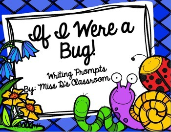 If I Were A Bug! Writing Prompts