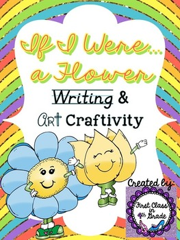 If I Were A Flower (Spring Narrative Writing Craftivity)