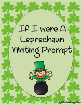 If I Were A Leprechaun Writing Prompt