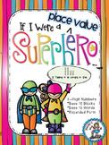 If I Were A Place Value Superhero - 10 Math Centers