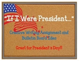 If I Were President Bulletin Board. Creative Writing Assignment. President's Day
