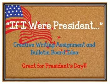 If I Were President Bulletin Board. Creative Writing Assig