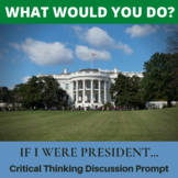 Critical Thinking What Would You Do Activity: If I Were President