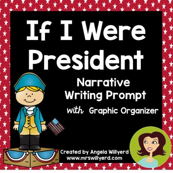 Presidents' Day / Election Day: If I Were President Narrative Writing Prompt