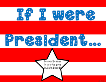 If I Were President Pennant Banner