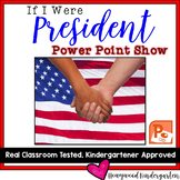 If I Were President Power Point Show! Great for President's Day or Election Day