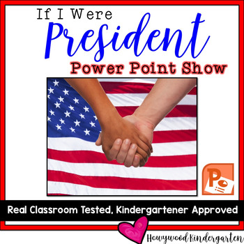 President's Day Activities : If I Were President Power Point Show!