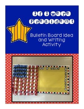 If I Were President Writing Activity and Bulletin Board