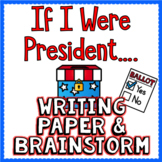 If I Were President Writing Paper & Brainstorm FREEBIE