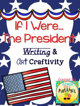 If I Were The President (Narrative Writing Craftivity)