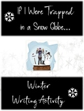 If I Were Trapped in a Snow Globe Writing Activity