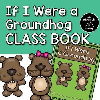 If I Were a Groundhog Class Book