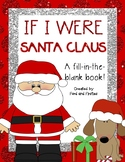 If I Were Santa Claus -- Fill in Blank Book!