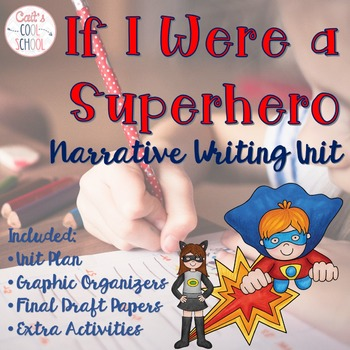 If I Were a Superhero Narrative Writing Unit