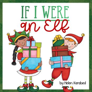 """If I Were an Elf"" Craftivity"