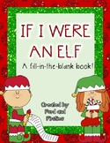 If I Were an Elf -- Fill in Blank Book!