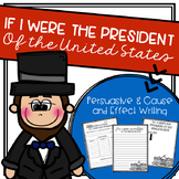 "Cause and Effect Writing: ""If I Were the President"""