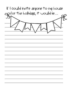If I could invite anyone for the holidays, it would be... ~Creative Writing