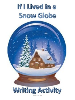 If I lived in a Snowglobe Writing Activity