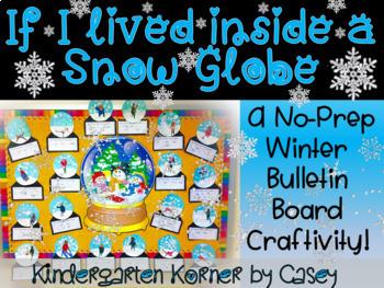 If I lived inside a snow globe NO PREP Winter Writing Craft K - 4 Bulletin Board