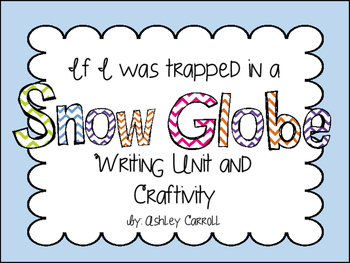 If I was Trapped in a Snow Globe Writing Unit and Craftivity