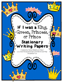 If I was a King, Queen, Prince, & Princess Writing  Freebie