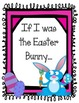If I was the Easter Bunny.  Bulletin Board Set and Writing Assignment Spring