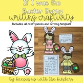 If I was the Easter Bunny.. Writing Craftivity