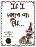 If I were an elf {a holiday writing craftivity}