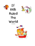 If Kids Ruled the World Activities