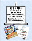 If Picasso Painted a Snowman Art and Writing Lesson