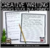 December Narrative Writing- Santa's Stuck in Your Chimney
