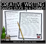 December Narrative Writing- Santa's Stuck in Your Chimney