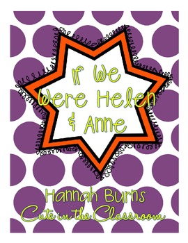 """If We Were Helen & Anne"" Helen Keller Activity"