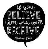 If You Believe, You Will Receive...Poster