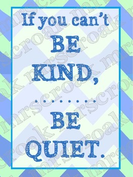 FREE - Sign: If You Can't Be Kind...Be Quiet