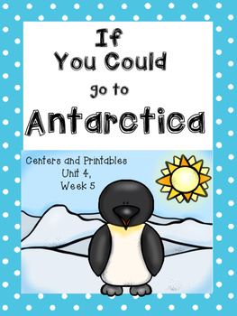 If You Could Go to Antarctica, Kindergarten, Centers and P