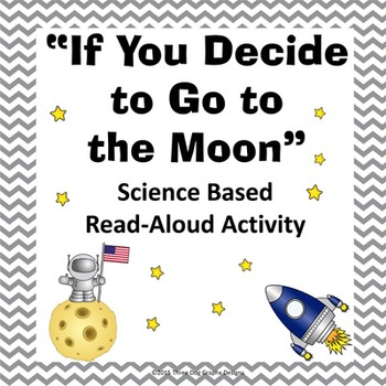 """Moon Read Aloud Science Activity """"If You Decide to Go to the Moon"""""""