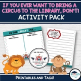If You Ever Want to Bring a Circus to the Library, Don't! ACTIVITY PACK