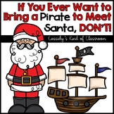 If You Ever Want to Bring a Pirate to Meet Santa, DON'T! B