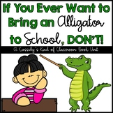 If You Ever Want to Bring an Alligator to School, DON'T! B