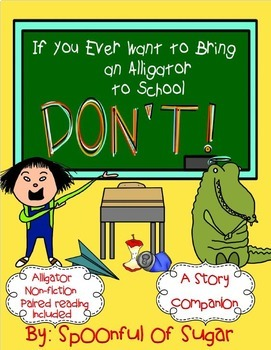 If You Ever Want to Bring an Alligator to School, Don't! (Story Companion)