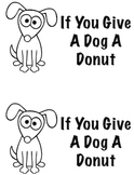 If You Give A Dog A Donut Literacy Center Book
