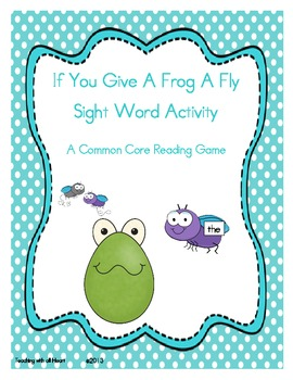 If You Give A Frog A Fly: Sight Word Activity