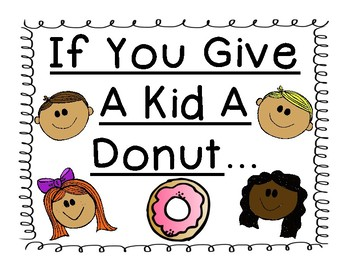If You Give A Kid A Donut
