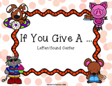 If You Give A... Letter/Sound Center