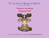If You Give A Moose A Muffin: Phonemic Awareness Book Companion